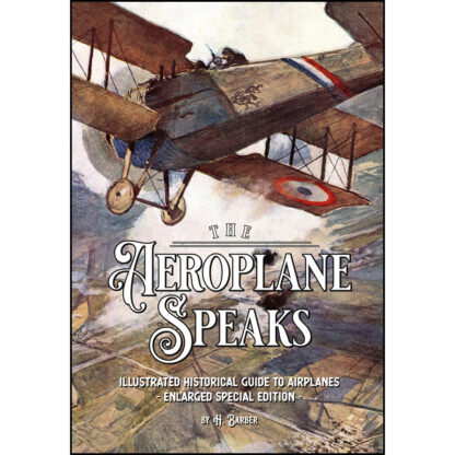 The Aeroplane Speaks: Illustrated Historical Guide to Airplanes - Enlarged Special Edition