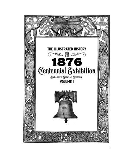 The Illustrated History of the 1876 Centennial Exhibition: Enlarged Special Edition Volume 1 image 8