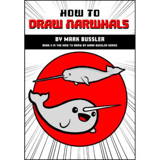How To Draw Narwhals by Mark Bussler