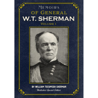 Memoirs of General W.T. Sherman Volume 1 Illustrated Special Edition