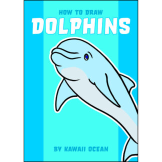 How to Draw Dolphins by Kawaii Ocean
