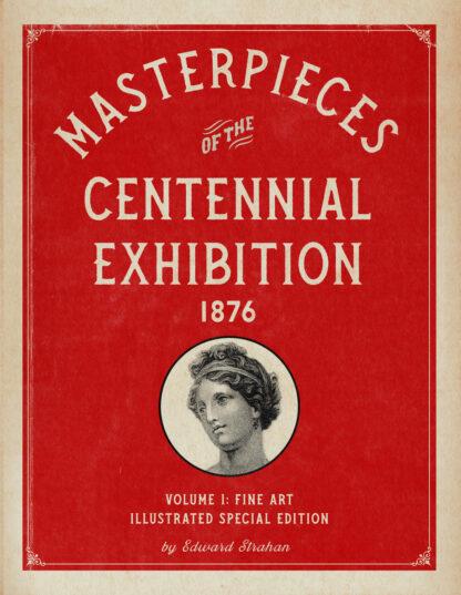 Masterpieces of the Centennial Exhibition 1876 Volume 1 Cover