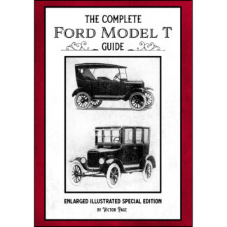 The Complete Ford Model T Guide: Enlarged Illustrated Special Edition