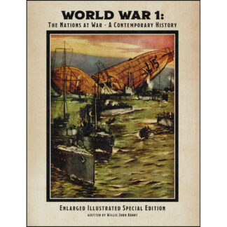 World War 1: The Nations at War - A Contemporary History Enlarged Illustrated Special Edition