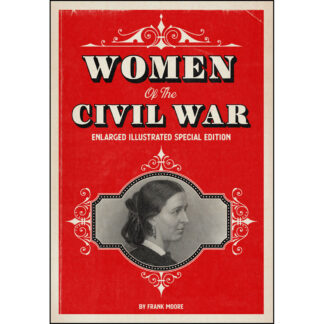 Women of the Civil War: Enlarged Illustrated Special Edition
