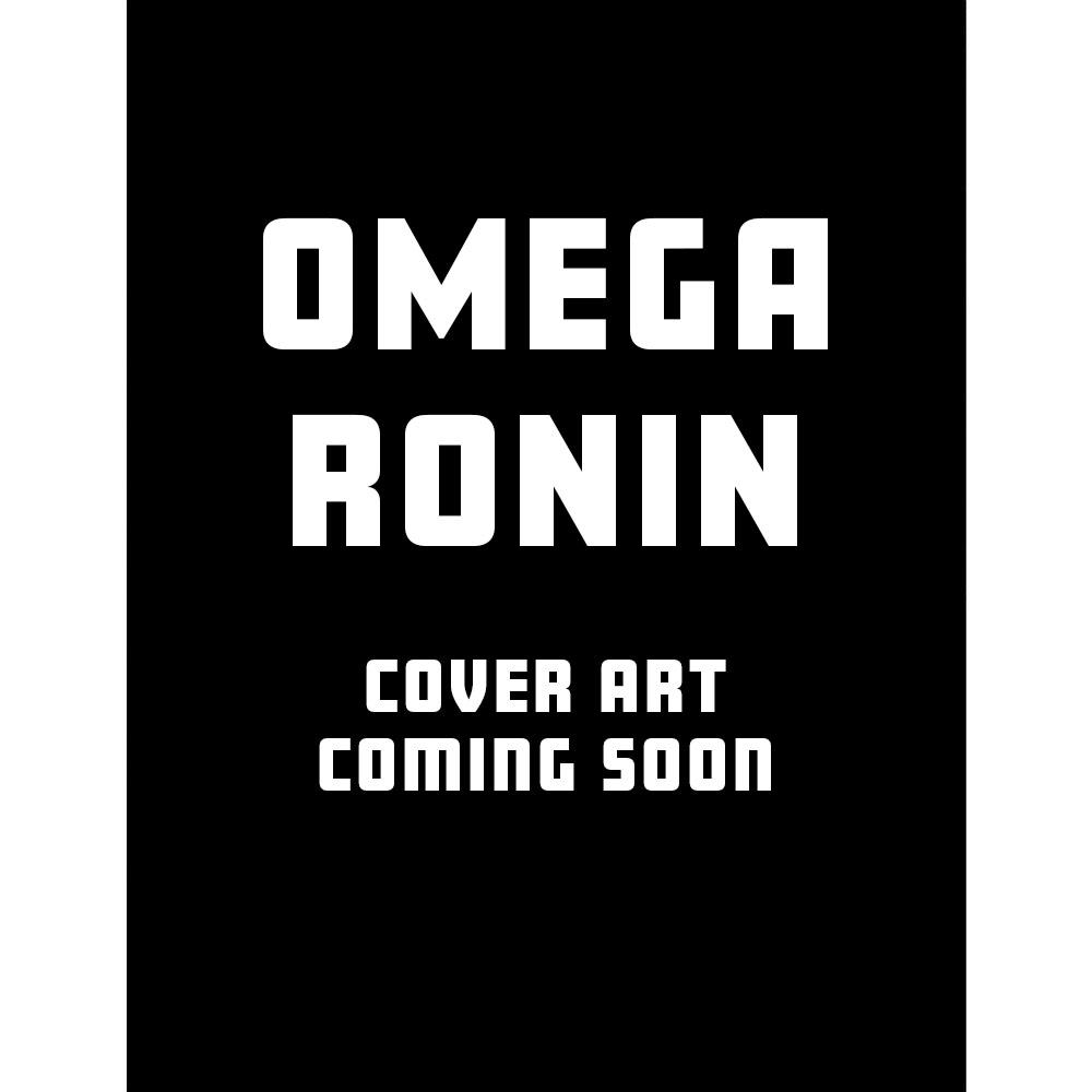 Omega Ronin Coming Soon