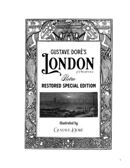 Gustave Doré's London: A Pilgrimage - Retro Restored Special Edition Image 1