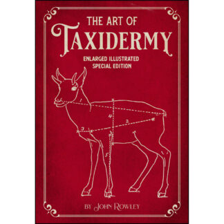 The Art of Taxidermy: Enlarged Illustrated Special Edition