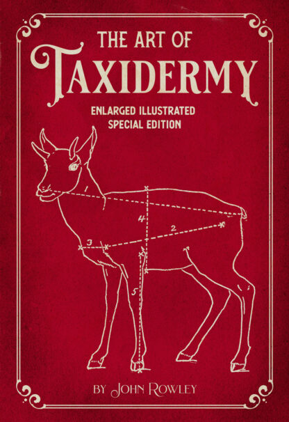 The Art of Taxidermy: Enlarged Illustrated Special Edition Front Cover