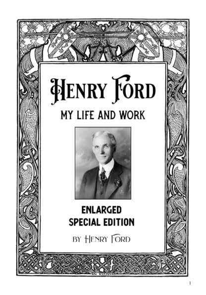 Henry Ford: My Life and Work - Enlarged Special Edition image 1