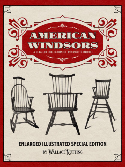 American Windsors: A Detailed Collection of Windsor Furniture - Enlarged Illustrated Special Edition Cover