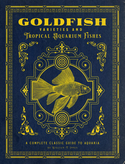 Goldfish Varieties and Tropical Aquarium Fishes: A Classic Illustrated Guide to Aquaria cover