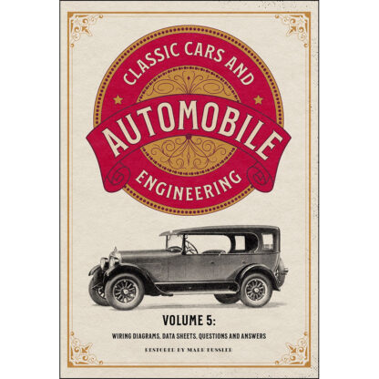 Classic Cars and Automobile Engineering Volume 5: Wiring Diagrams, Data Sheets, Questions and Answers Paperback – February
