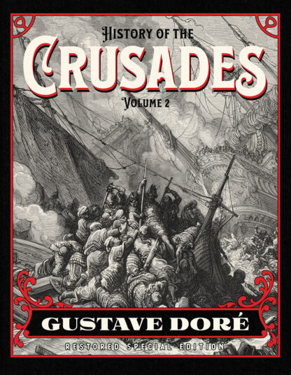 History of the Crusades Volume 2 Gustave Dore Restored Special Edition Cover