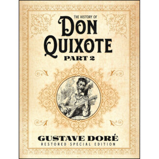 The History of Don Quixote Part 2: Gustave Doré Restored Special Edition