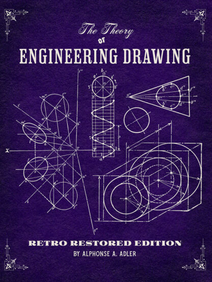 The Theory of Engineering Drawing: Retro Restored Edition Cover