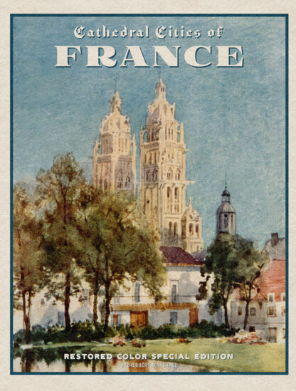 Cathedral Cities of France: Restored Color Special Edition Cover