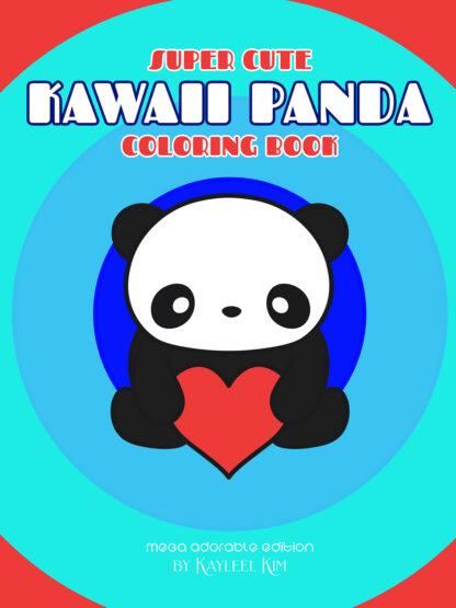 Super Cute Kawaii Panda Coloring Book: Mega Adorable Edition Cover