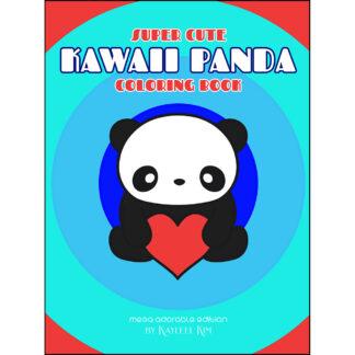 Super Cute Kawaii Panda Coloring Book: Mega Adorable Edition