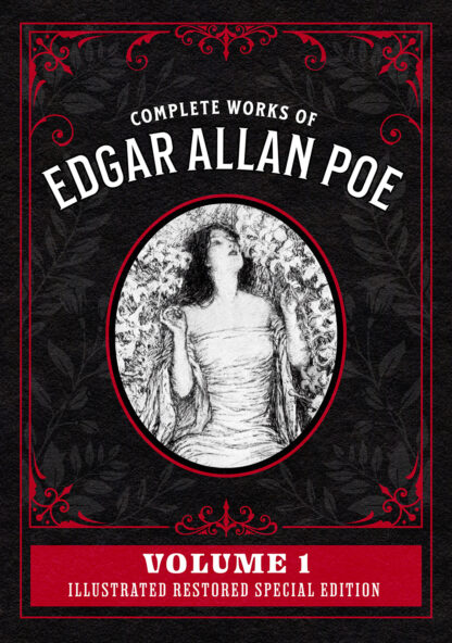 Complete Works of Edgar Allan Poe Volume 1: Illustrated Restored Special Edition Cover
