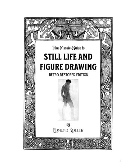 The Classic Guide to Still Life and Figure Drawing: Retro Restored Edition image 1