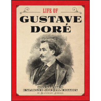 Life of Gustave Doré: Illustrated Enlarged Special Edition