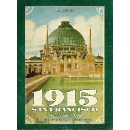1915 San Francisco World's Fair in Color: Grandeur of the Panama-Pacific Exposition