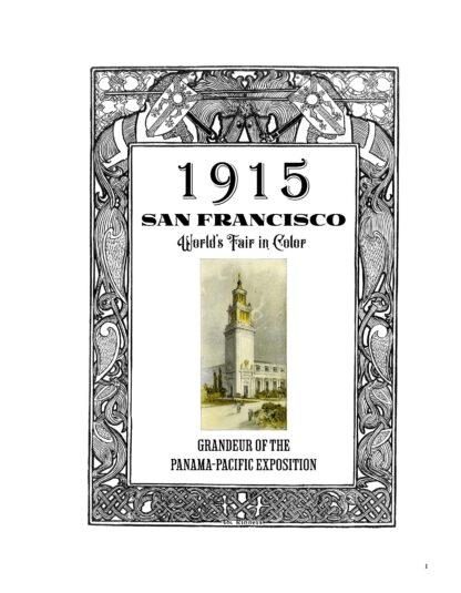 1915 San Francisco World's Fair in Color: Grandeur of the Panama-Pacific Exposition image 1