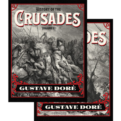 History of the Crusades: Gustave Doré Special Edition 2-Volume Set Bundle