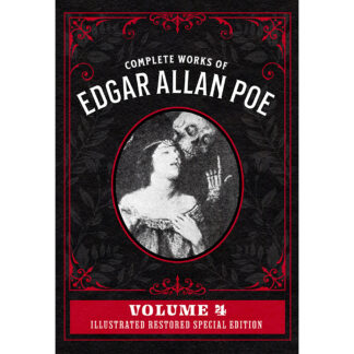 Complete Works of Edgar Allan Poe Volume 4: Illustrated Restored Special Edition