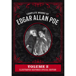 Complete Works of Edgar Allan Poe Volume 5: Illustrated Restored Special Edition