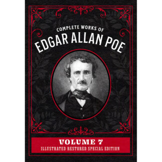 Complete Works of Edgar Allan Poe Volume 7: Illustrated Restored Special Edition