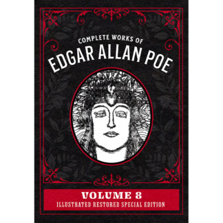 Complete Works of Edgar Allan Poe Volume 8: Illustrated Restored Special Edition