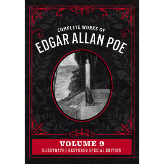 Complete Works of Edgar Allan Poe Volume 9: Illustrated Restored Special Edition
