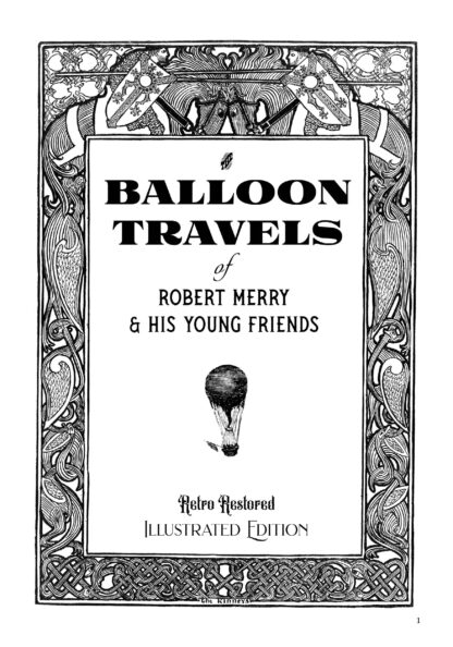The Balloon Travels of Robert Merry and His Young Friends: Retro Restored Illustrated Edition image 1