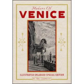 Makers of Venice: Illustrated Enlarged Special Edition
