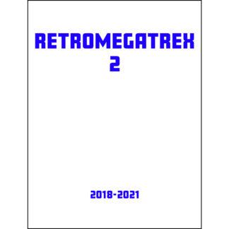 Retromegatrex Volume 2: The Art of Mark Bussler 2018-2021