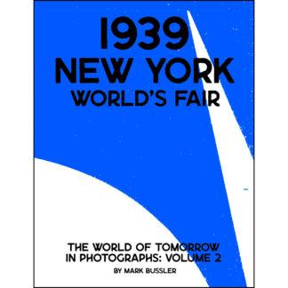 1939 New York World's Fair: The World of Tomorrow in Photographs Volume 2