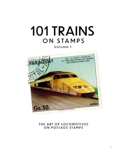 101 Trains on Stamps Volume 1: The Art of Locomotives on Postage Stamps image 1