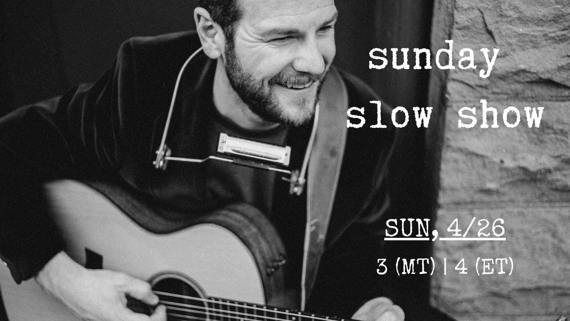 Sunday Slow Show