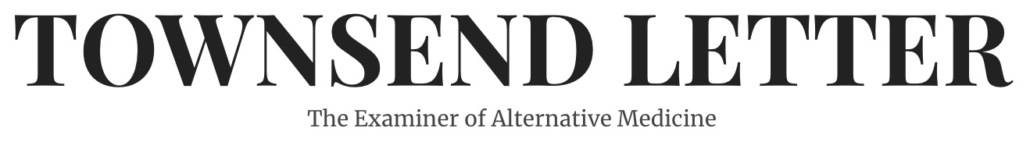 Townsend Letter the examiner of alternative medicine