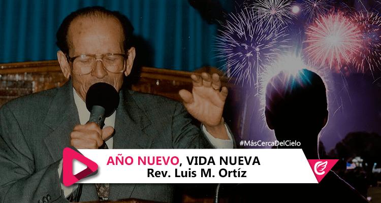 Año Nuevo, Vida Nueva. Rev. Luis M. Ortiz.