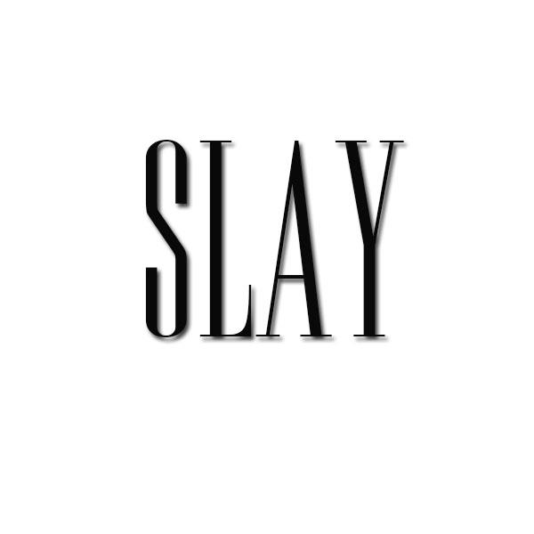 SLAY ATLANTA