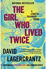 The Girl Who Lived Twice: A Lisbeth Salander novel, continuing Stieg Larsson's Millennium Series Kindle Edition