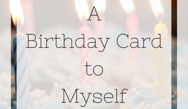 A Birthday Card to Myself