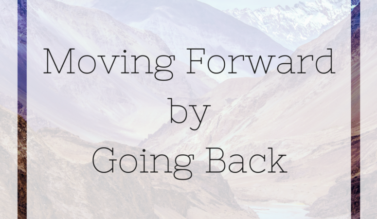 Moving Forward By Going Back