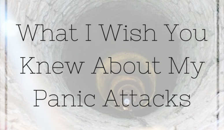 What I Wish You Knew About My Panic Attacks