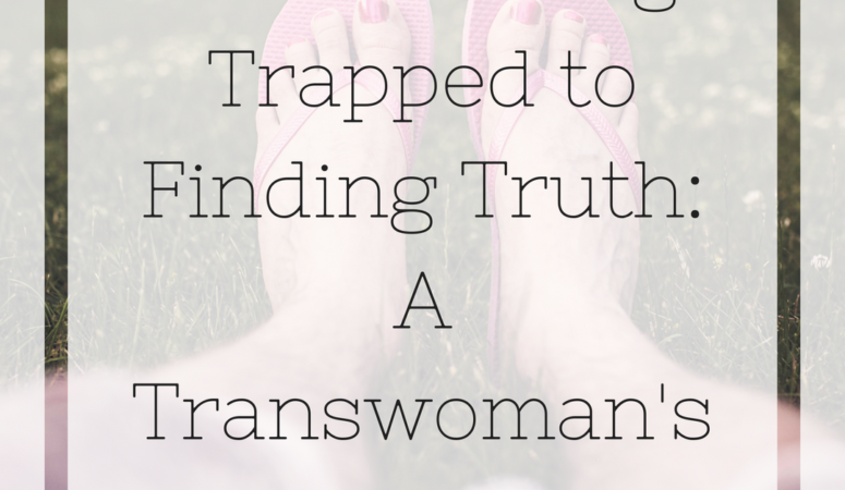 From Feeling Trapped to Finding Truth: A Transwoman's Journey