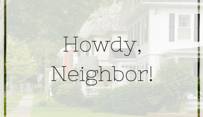 Howdy, Neighbor!