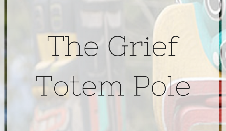 The Grief Totem Pole